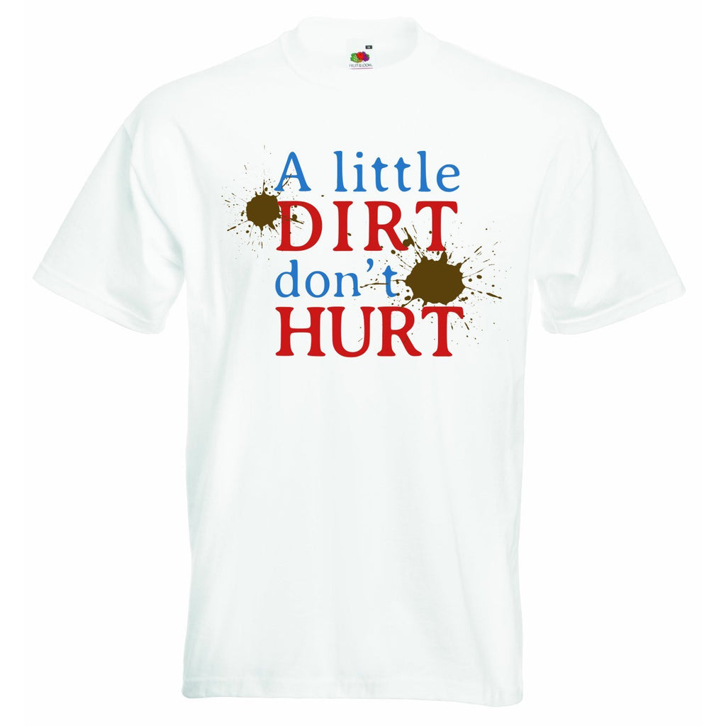 A Little Dirt Dont Hurt Baby & Childs T-shirt