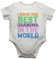 I Have the Best Grandma in the World - Baby Vests Bodysuits