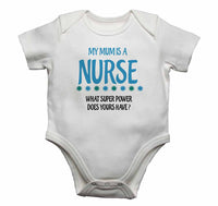 My Mum is A Nurse, What Super Power Does Yours Have? - Baby Vests Bodysuits for Boys, Girls