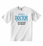 My Dad is A Doctor, What Super Power Does Yours Have? - Baby T-shirt