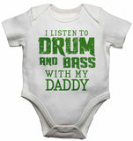 I Listen to Drum & Bass With My Daddy - Baby Vests Bodysuits for Boys, Girls