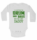 I Listen to Drum & Bass With My Daddy - Long Sleeve Baby Vests for Boys & Girls