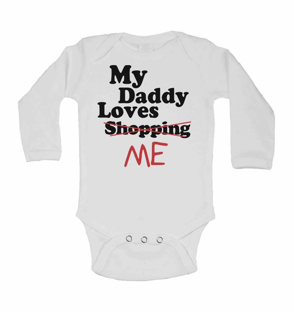 9bfd0e110 My Daddy Loves Me not Shopping - Long Sleeve Baby Vests
