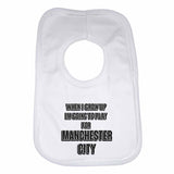 When I Grow Up Im Going to Play for Manchester City Boys Girls Baby Bibs