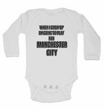 When I Grow Up Im Going to Play for Manchester City - Long Sleeve Baby Vests