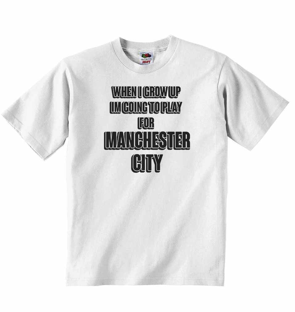 When I Grow Up Im Going to Play for Manchester City - Baby T-shirt
