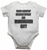 When I Grow Up Im Going to Play for Manchester City - Baby Vests Bodysuits for Boys, Girls