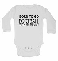 Born to Go Football with My Mummy - Long Sleeve Baby Vests for Boys & Girls