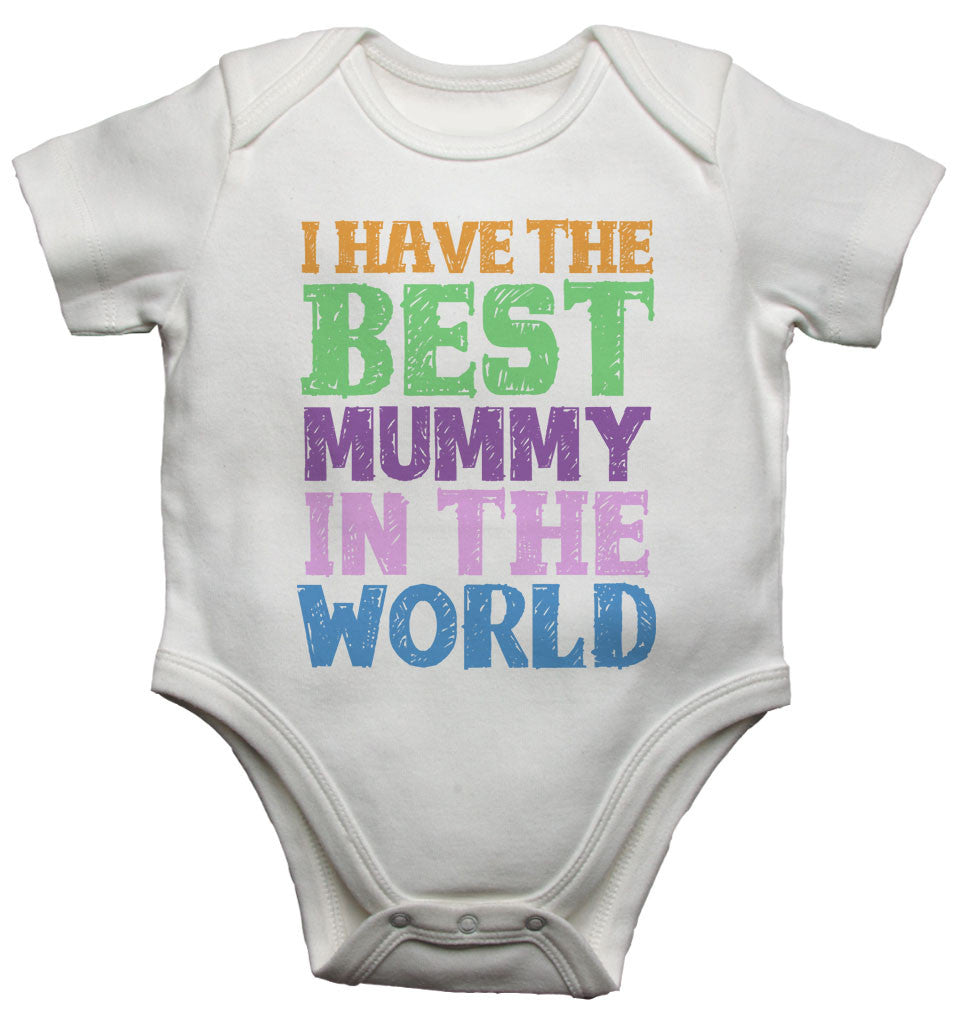 I Have the Best Mummy in the World - Baby Vests Bodysuits