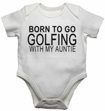 Born to Go Golfing with My Auntie - Baby Vests Bodysuits for Boys, Girls