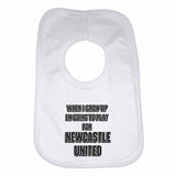 When I Grow Up Im Going to Play for Newcastle United Boys Girls Baby Bibs