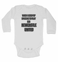 When I Grow Up Im Going to Play for Newcastle United - Long Sleeve Baby Vests