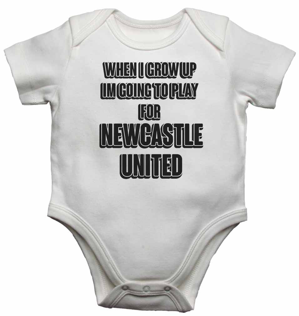 When I Grow Up Im Going to Play for Newcastle United - Baby Vests Bodysuits for Boys, Girls