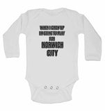 When I Grow Up Im Going to Play for Norwich City - Long Sleeve Baby Vests