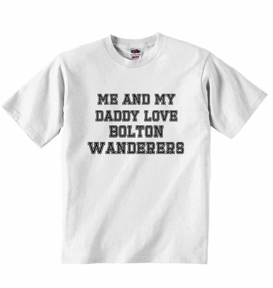 Me and My Daddy Love Bolton Wanderers, for Football, Soccer Fans - Baby T-shirt