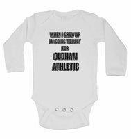 When I Grow Up Im Going to Play for Oldham Athletic - Long Sleeve Baby Vests