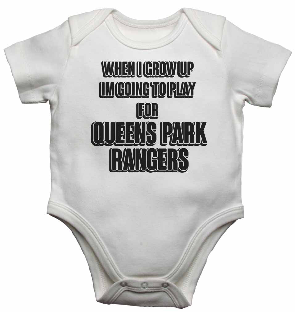 When I Grow Up Im Going to Play for Queens Park Rangers - Baby Vests Bodysuits for Boys, Girls