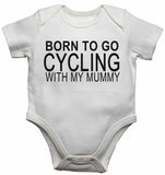 Born to Go Cycling with My Mummy - Baby Vests Bodysuits for Boys, Girls