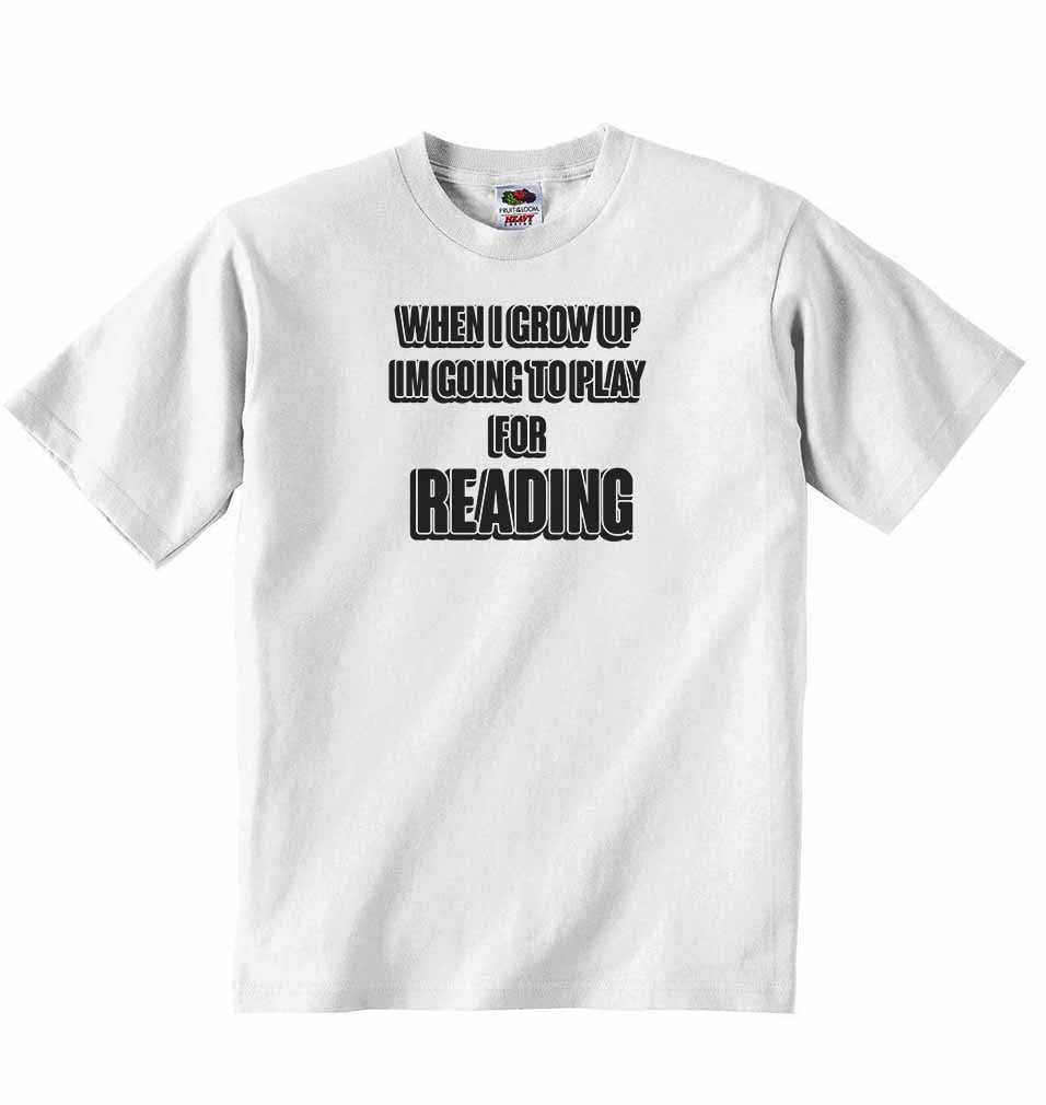 When I Grow Up Im Going to Play for Reading - Baby T-shirt