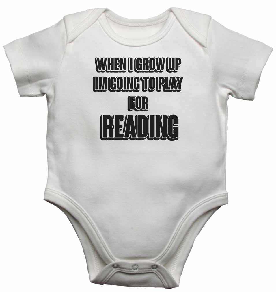 When I Grow Up Im Going to Play for Reading - Baby Vests Bodysuits for Boys, Girls