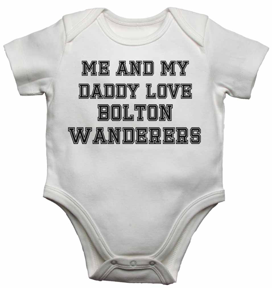 Me and My Daddy Love Bolton Wanderers, for Football, Soccer Fans - Baby Vests Bodysuits