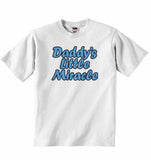 Dadddy's Little Miracle - Baby T-shirt