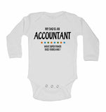 My Dad is An Accountant, What Super Power Does Yours Have? - Long Sleeve Baby Vests
