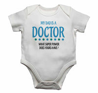 My Dad is A Doctor, What Super Power Does Yours Have? - Baby Vests Bodysuits for Boys, Girls