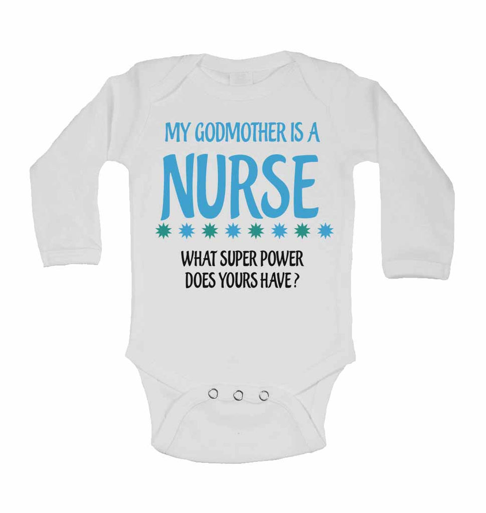 My Godmother Is A Nurse What Super Power Does Yours Have? - Long Sleeve Baby Vests