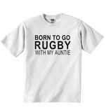 Born to Go Rugby with My Auntie - Baby T-shirt