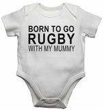 Born to Go Rugby with My Mummy - Baby Vests Bodysuits for Boys, Girls