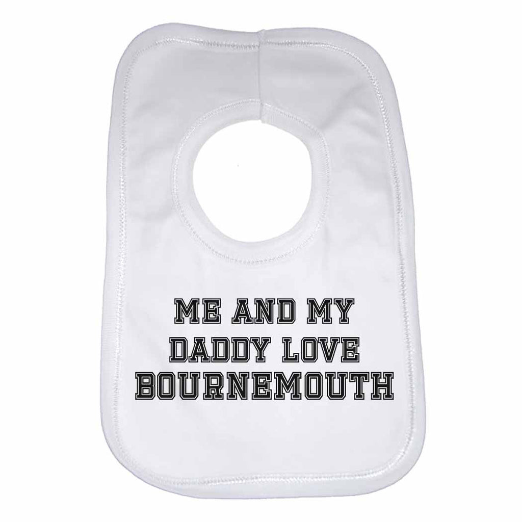 Me and My Daddy Love Bournemouth, for Football, Soccer Fans Unisex Baby Bibs