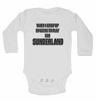 When I Grow Up Im Going to Play for Sunderland - Long Sleeve Baby Vests