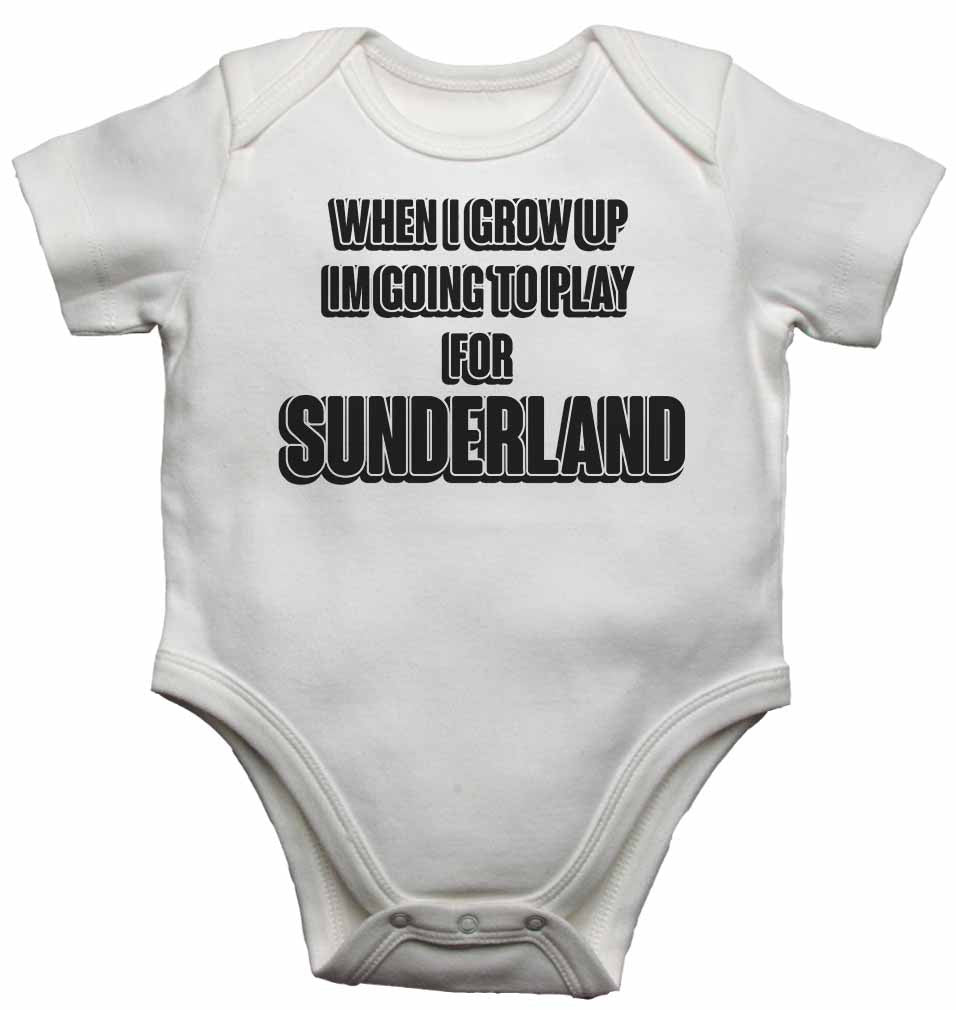 When I Grow Up Im Going to Play for Sunderland - Baby Vests Bodysuits for Boys, Girls