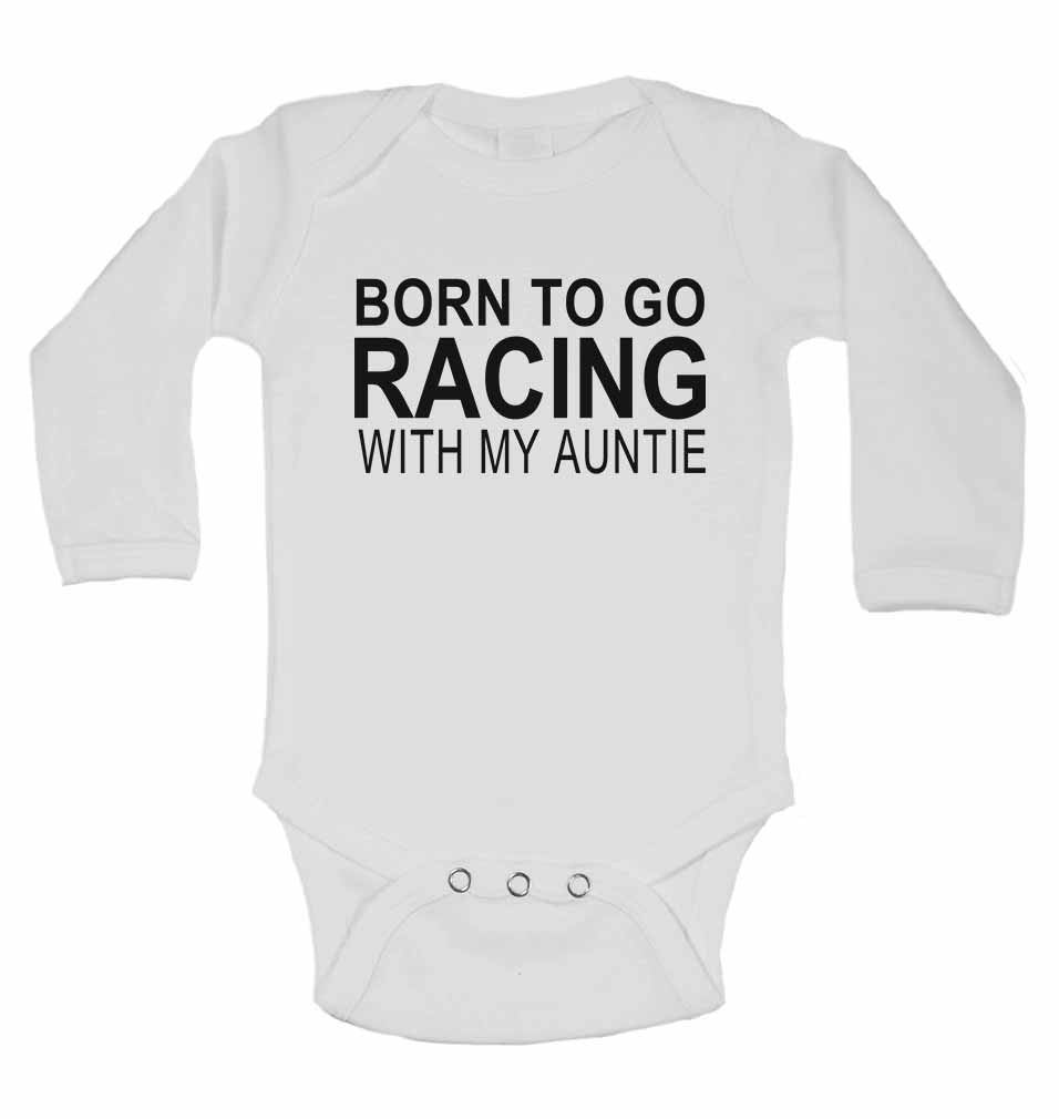 Born to Go Racing with My Auntie - Long Sleeve Baby Vests for Boys & Girls