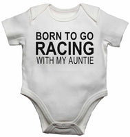 Born to Go Racing with My Auntie - Baby Vests Bodysuits for Boys, Girls
