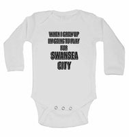 When I Grow Up Im Going to Play for Swansea City - Long Sleeve Baby Vests