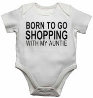 Born to Go Shopping with My Auntie - Baby Vests Bodysuits for Boys, Girls
