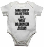When I Grow Up Im Going to Play for West Bromwich Albion - Baby Vests Bodysuits for Boys, Girls