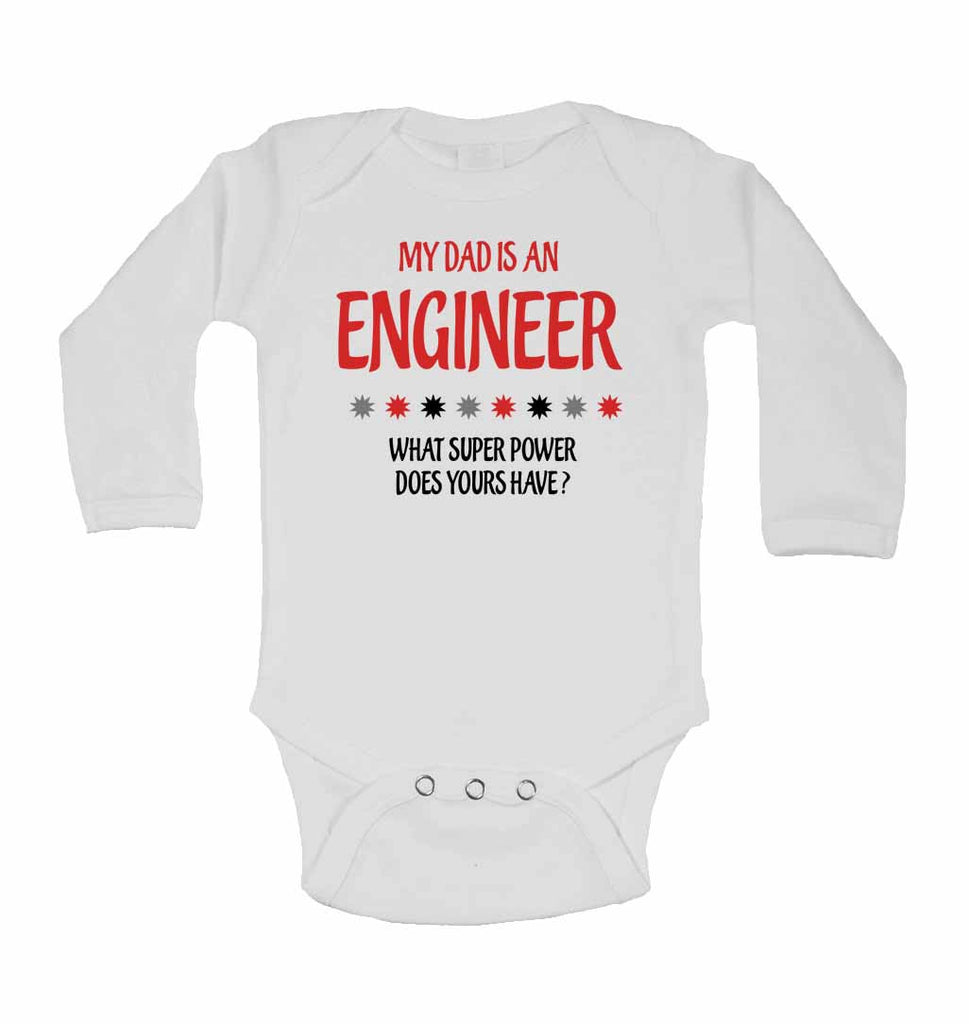 My Dad is An Engineer, What Super Power Does Yours Have? - Long Sleeve Baby Vests