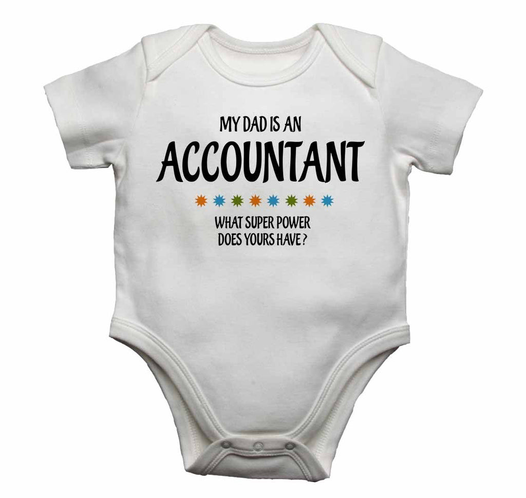 My Dad is An Accountant, What Super Power Does Yours Have? - Baby Vests Bodysuits for Boys, Girls