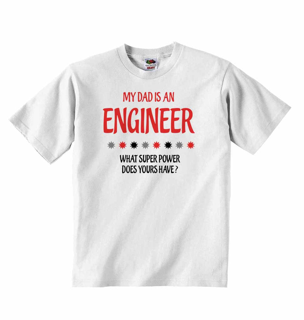 My Dad is An Engineer, What Super Power Does Yours Have? - Baby T-shirt