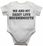 Me and My Daddy Love Bournemouth, for Football, Soccer Fans - Baby Vests Bodysuits