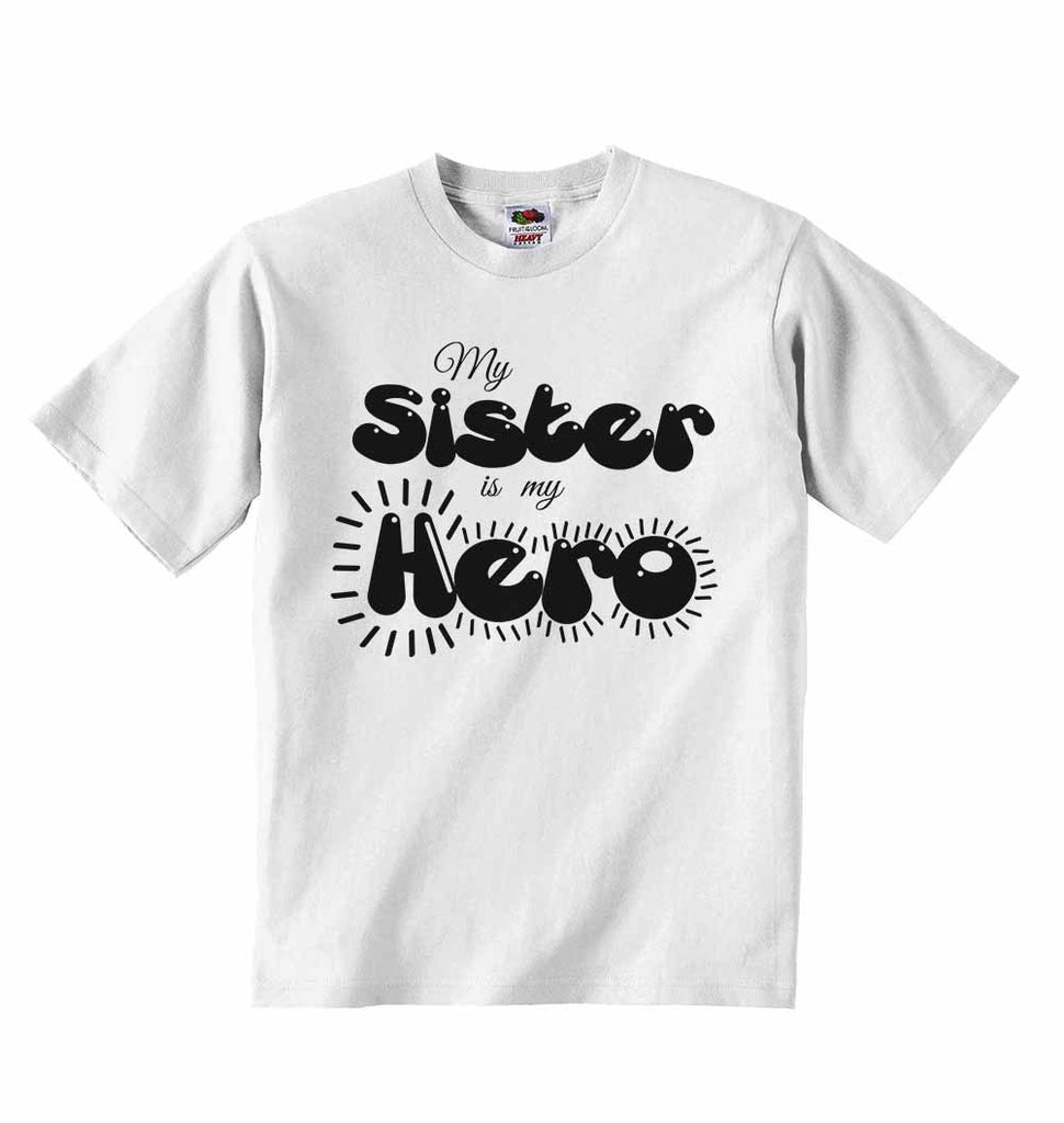 My Sister is my Hero - Baby T-shirts