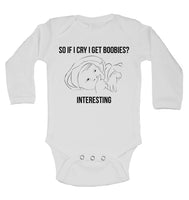 So If I Cry I Get Boobies, Interesting Long Sleeve Baby Vests