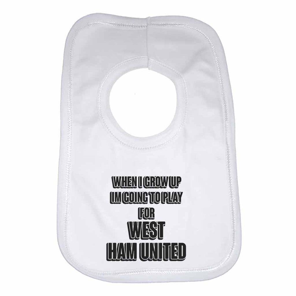 When I Grow Up Im Going to Play for West Ham United Boys Girls Baby Bibs