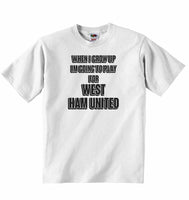 When I Grow Up Im Going to Play for West Ham United - Baby T-shirt