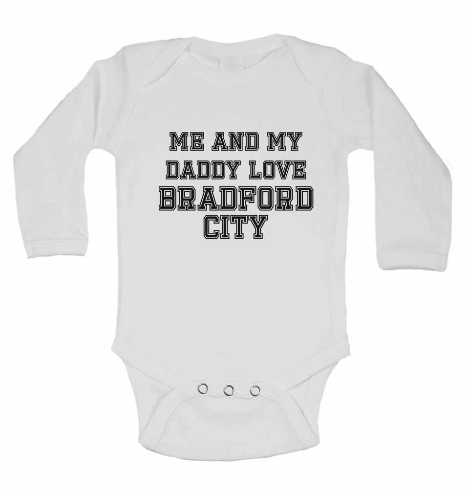 Me and My Daddy Love BradFord City, for Football, Soccer Fans - Long Sleeve Baby Vests