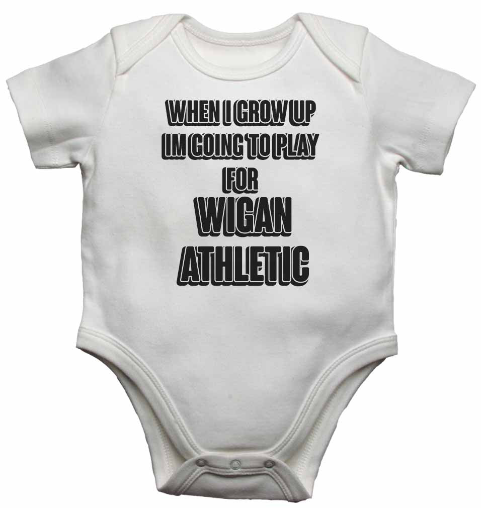 When I Grow Up Im Going to Play for Wigan Athletic - Baby Vests Bodysuits for Boys, Girls