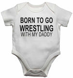 Born to Go Wrestling with My Daddy - Baby Vests Bodysuits for Boys, Girls